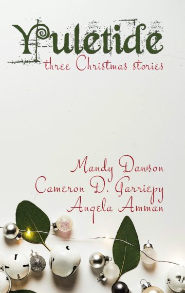 Yuletide: Three Christmas Stories